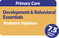 Primary Care: Developmental and Behavioral Essentials