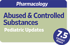Pharmacology: Abused and Controlled Substances